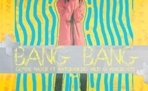 Gemini Major - Bang Bang  ft Patoranking